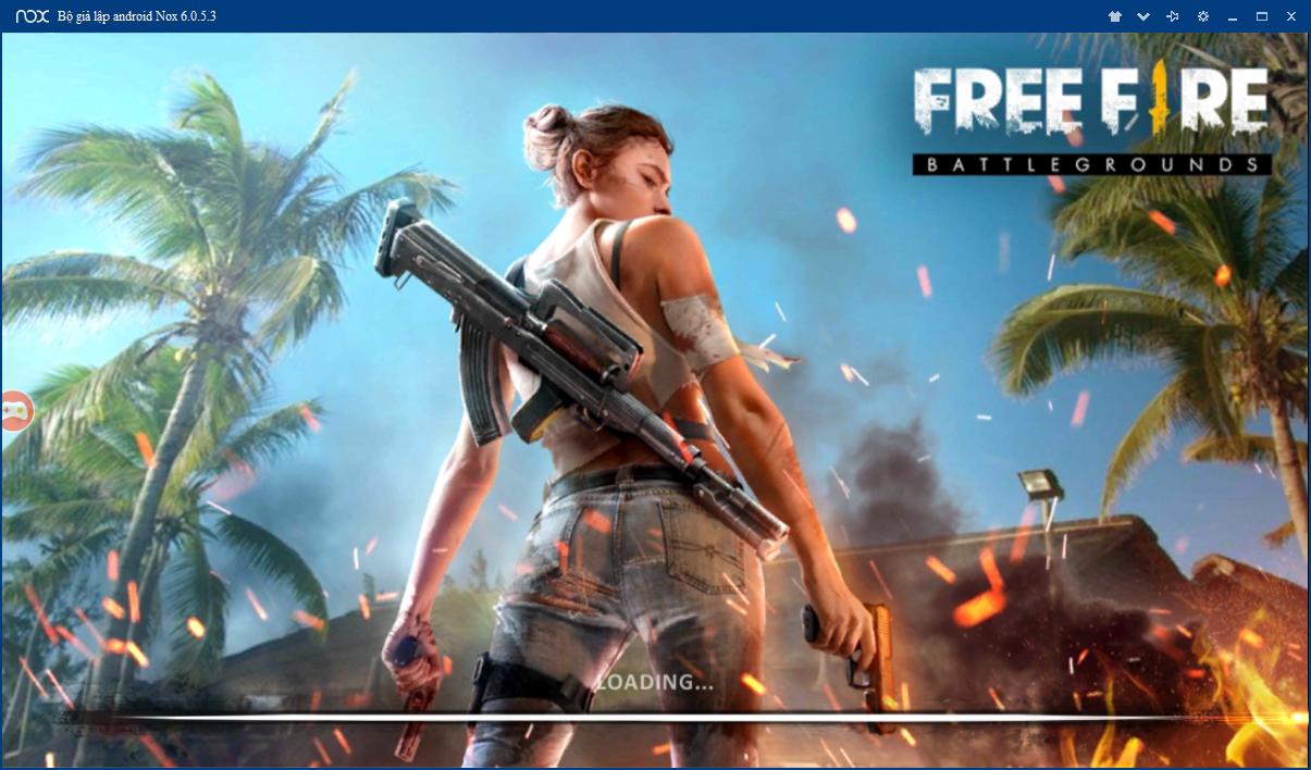 Cách tải và chơi game Garena Free Fire trên máy tính bằng giả lập Nox Player